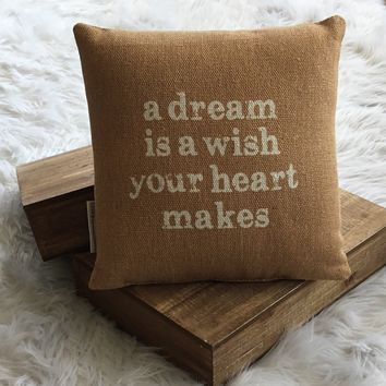 A Dream is A Wish Pillow