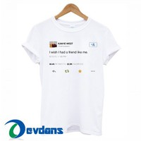 Kanye West Tweet T Shirt Women And Men Size S To 3XL
