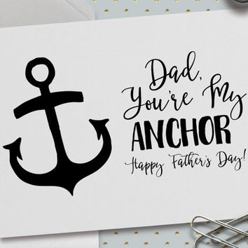 Father's Day Card, Dad, You're My Anchor, Happy Father's Day, 5.5 x 4.25 Inch (A2), I Love Dad, Anchor, Nautical, Best Dad Ever, Black White
