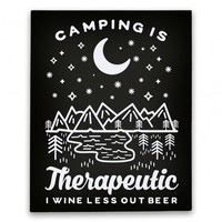Camping is Therapeutic I Wine Less Out Beer