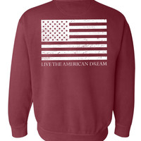 'Live The American Dream' Comfort Colors Sweatshirt