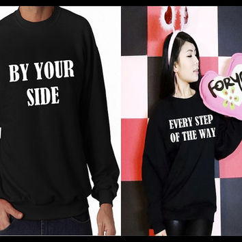 By you side every step of the way Matching Couple Tshirts/ Sweatshirts (Gift for Couples)