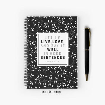 Let Me Live Love And Say It Well In Good Sentences - Spiral Notebook With Lined Paper, A5 Writing Journal, Diary, Gift For Writers