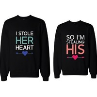 365 In Love Adult I Stole Her Heart, So I'm Stealing His Couple Sweatshirt