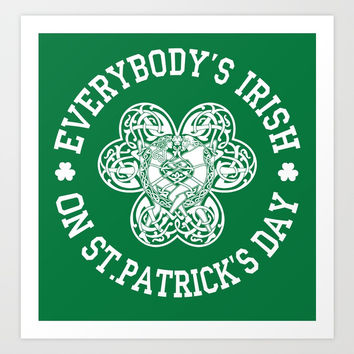 EVERYBODY'S IRISH! Art Print by raidho