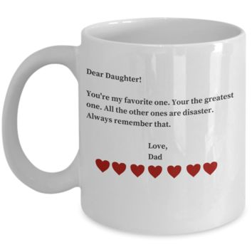 You Re My Favorite Daughter Mug - Funny Valentines Day Gifts For Daughter From Dad - Coffe Cup Gift San Valentin to Make Daughters Giggle for Hours
