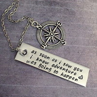 As Soon As I Saw You I Knew Adventure Was Going To Happen Necklace - Quote Jewelry - Adventure Jewelry - Love Jewelry - Gift