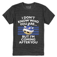 I Don't Know Who You Are But I'm Coming After You-T-Shirt