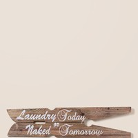 Laundry Today, Naked Tomorrow Wall Decor
