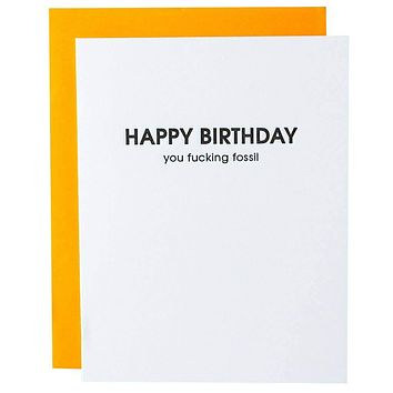Happy Birthday You Fucking Fossil Letterpress Greeting Card