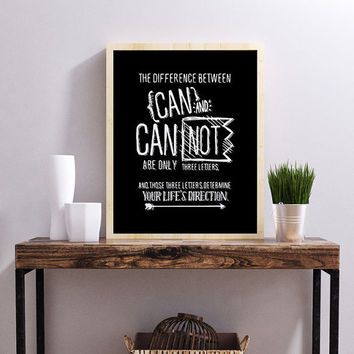 The Difference between can and cannot are only three letters, and those t /  Motivational Typography Chalkboard Retro Vintage Poster Style