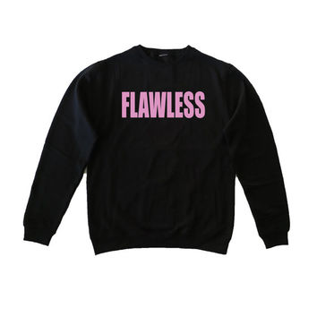 Flawless Sweatshirt - Flawless Jumper - Flawless Shirt - Flawless Top - Tumblr Sweatshirts
