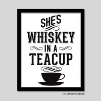 She's Whiskey in a Teacup - gift for her - typography quote wall art, song lyrics for the strong woman