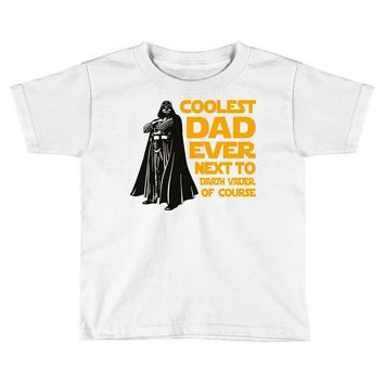 Coolest Dad Ever Next to Darth Vader of Course Toddler T-shirt
