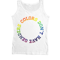 Colors Don't Have Genders -- Women's Tanktop