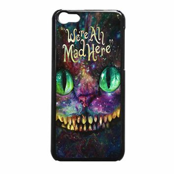 We are all mad here Alice in wonderland we re all mad here iPhone 5c Case