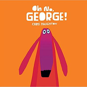 Oh No, George! Board book – March 24, 2015