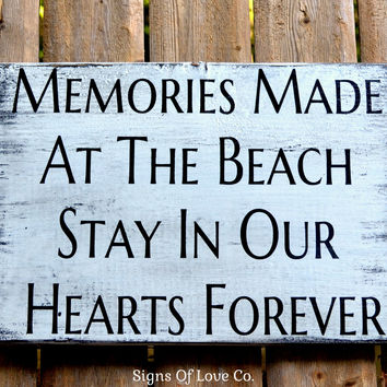 Memories Made At The Beach Stay In Our Hearts