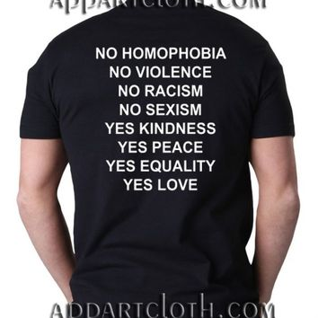 No Homophobia Violence Racism Sexism Quote Funny Shirts