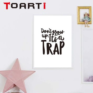 Don't Grow Up It's A Trap Prints And Posters Canvas Painting Modern Quotes  Wall Art Picture For Kids Nursery Room Home Decorati