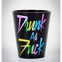 'Drunk as Fuck' Shot Glass