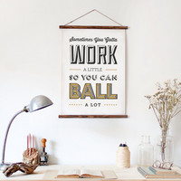 Typography Print, Quote Print, Parks and Rec, Tom Haverford, Balling Wall Decor, Black Gold - Work A Little (12x18)