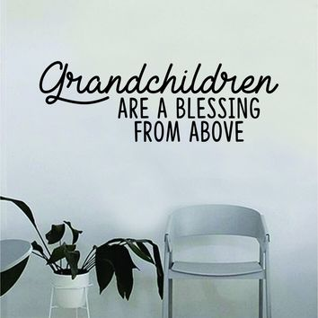Grandchildren Are A Blessing Quote Wall Decal Sticker Bedroom Living Room Art Vinyl Beautiful Inspirational Family Grandma Grandpa Love Cute Kids
