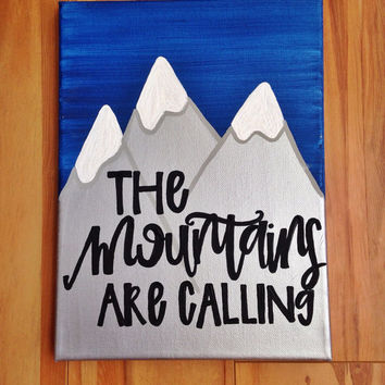 "Canvas quote ""the mountains are calling"" 9x12 hand painted"