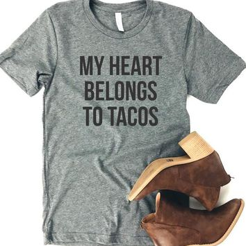 My Heart Belongs to Tacos Tee