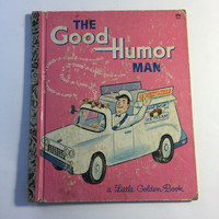 The Good Humor Man, Little Golden Book, Pictures by Tibor Gergely, by Kathleen N Daly, Copyright 1964, First Edition A, Classic Golden Book