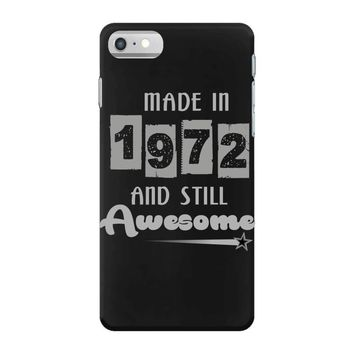 made in 1972 and still awesome iPhone 7 Case