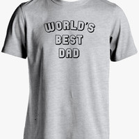Worlds Best Dad Shirt-T Shirt for Dad