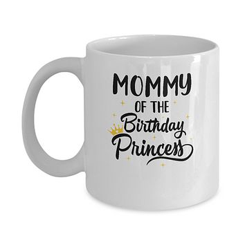 Mommy Of The Birthday Princess Matching Family Party Mug