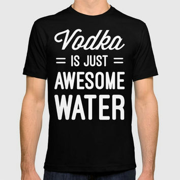 Vodka is just awesome water - Alcoholic mens t-shirt