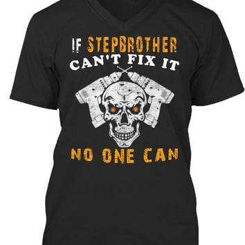IF STEPBROTHER CAN'T FIX IT .....