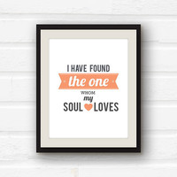 I have found the one whom my soul loves - 11x14 art print - Song of Solomon - Wedding Decor - Love Decor