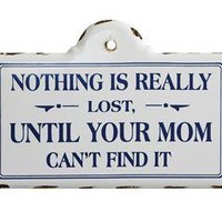 Nothing Is Really Lost Sign