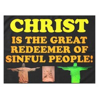 Christ Is The Great Redeemer Of Sinful People! Tablecloth