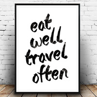 Motivational Print, Eat Well Travel Often, Typography Poster, Inspirational Quote, Word Art, Wall Decor, Quote art, Motivational poster