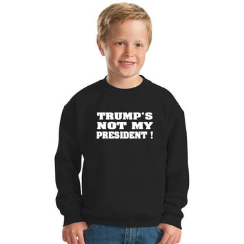 Trumps Not My President W Kids Sweatshirt