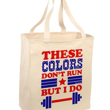 These Colors Don't Run But I Do - Patriotic Workout Large Grocery Tote Bag