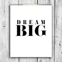 Dream Big Digital Download - Art - Canvas - Poster - Print - Home decor - Typography - wall art - framed art - glitter - gold