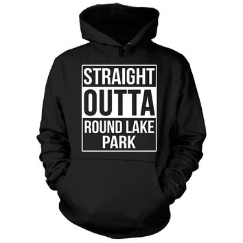 Straight Outta Round Lake Park City. Cool Gift - Hoodie