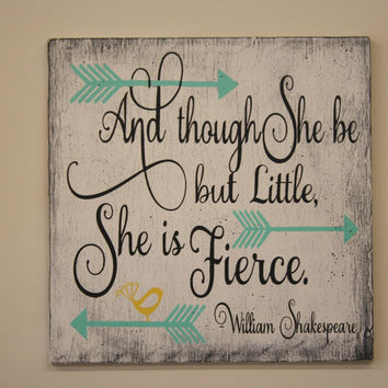 And Though She Be But Little She Is Fierce Wood Sign Girls Nursery Decor Shabby Chic Nursery Vintage Nursery Baby Shower Gift Above Crib