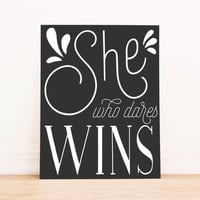 She Who Dares Wins Art Dorm Decor Typography Poster Home Decor Office Decor Apartment Poster