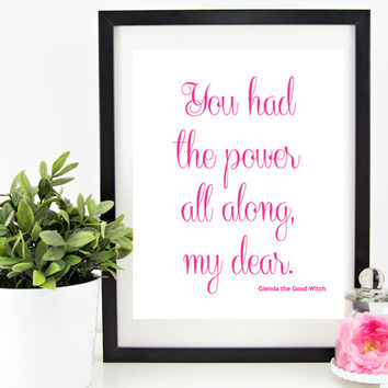 INSTANT DOWNLOAD - You Had The Power - Wizard of Oz, 8 X 10 Digital Print, Inspirational Print for Girls, Nursery, Baby Gift, Pink Quote
