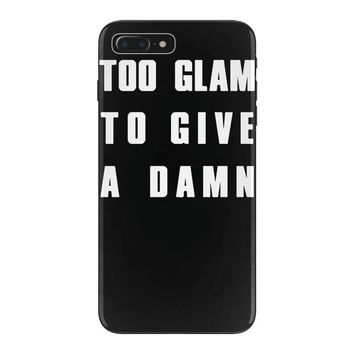 too glam to give a damn iPhone 7 Plus Case