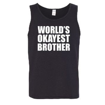 WORLD'S OKAYEST BROTHER Men's Tank Top