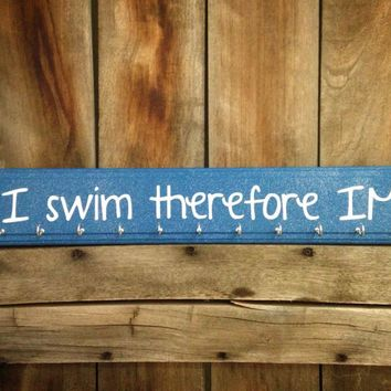 I Swim Therefore IM Medal Display Sign