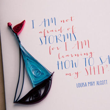 Little Women Quote - Not Afraid of Storms -  Louisa May Alcott - Quote Card - Typography Card - Gift for book lover - Inspirational Quote